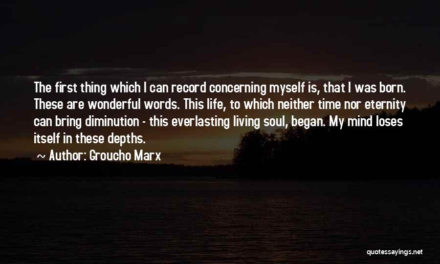 First Time In My Life Quotes By Groucho Marx