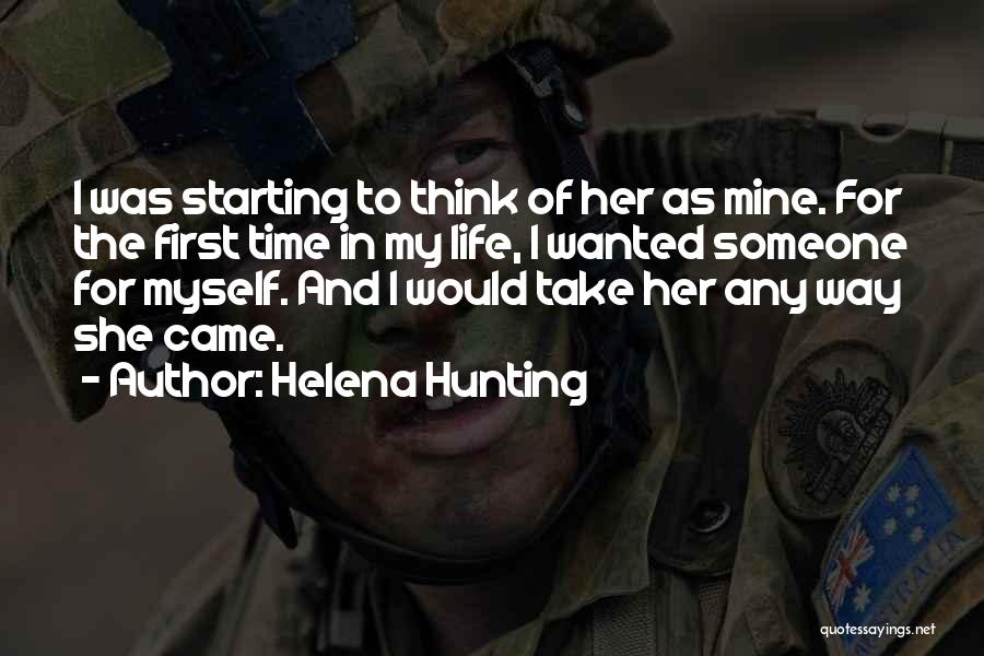 First Time In My Life Quotes By Helena Hunting