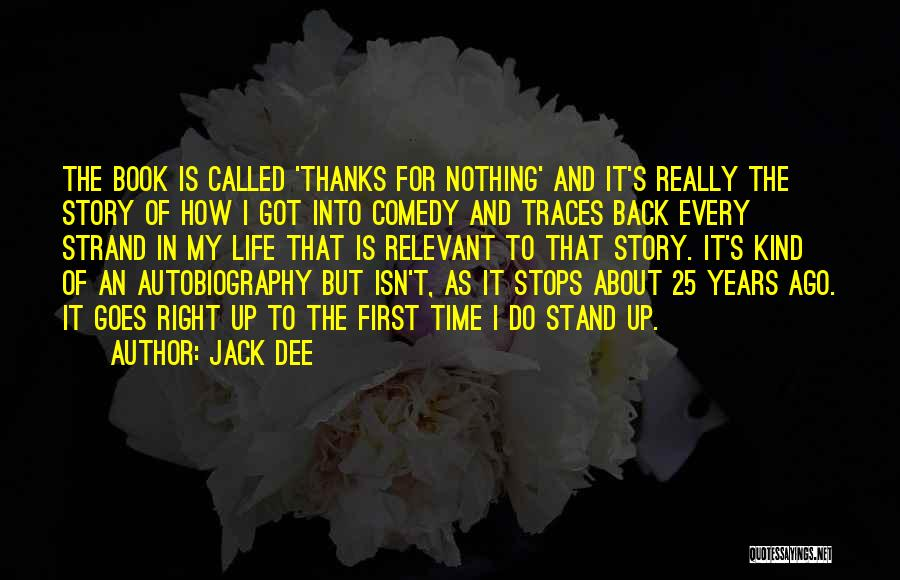First Time In My Life Quotes By Jack Dee