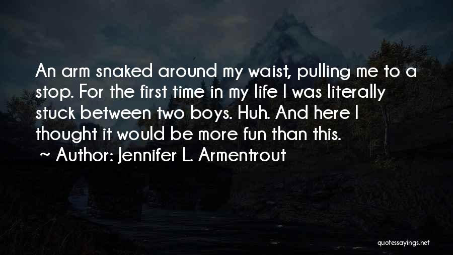 First Time In My Life Quotes By Jennifer L. Armentrout