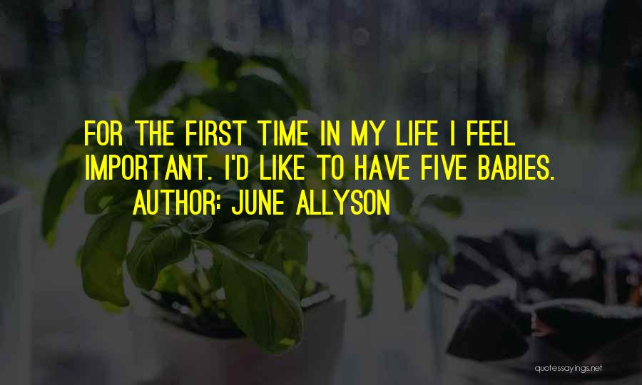 First Time In My Life Quotes By June Allyson