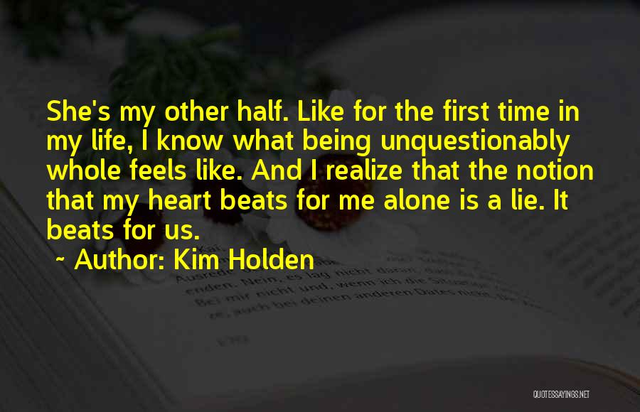 First Time In My Life Quotes By Kim Holden