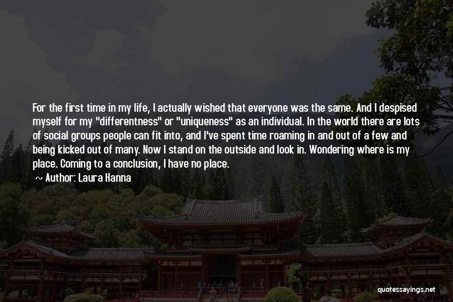 First Time In My Life Quotes By Laura Hanna