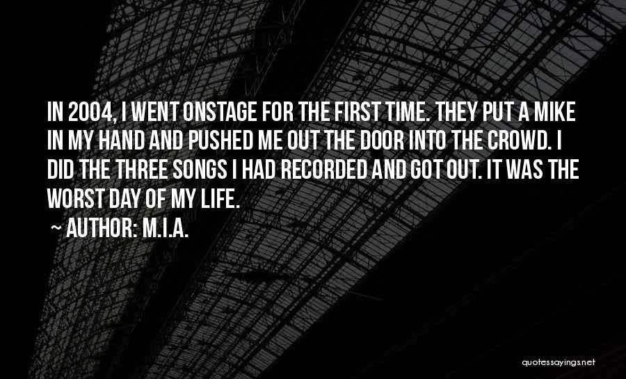 First Time In My Life Quotes By M.I.A.