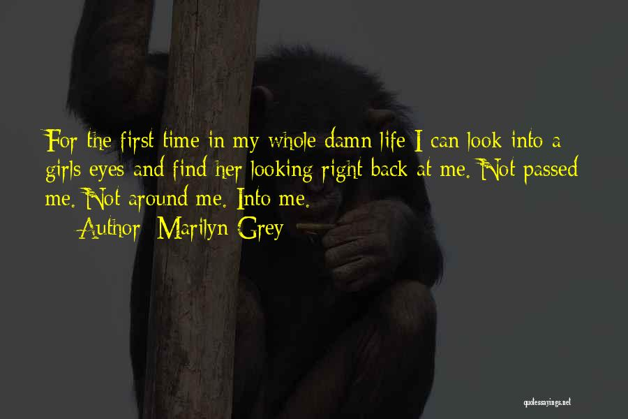 First Time In My Life Quotes By Marilyn Grey