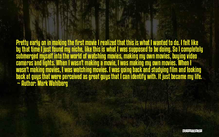 First Time In My Life Quotes By Mark Wahlberg