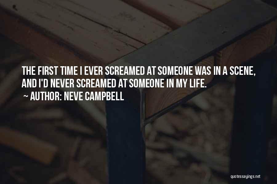 First Time In My Life Quotes By Neve Campbell