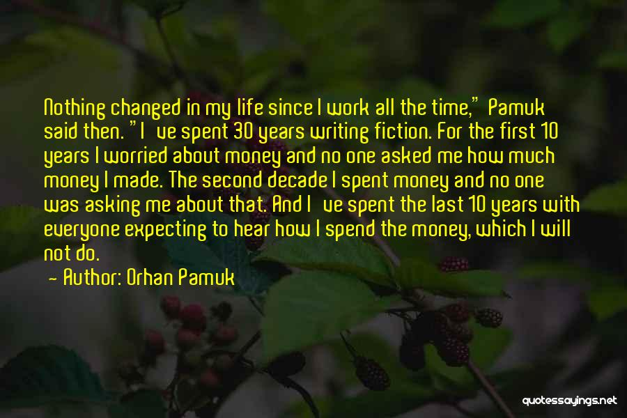 First Time In My Life Quotes By Orhan Pamuk