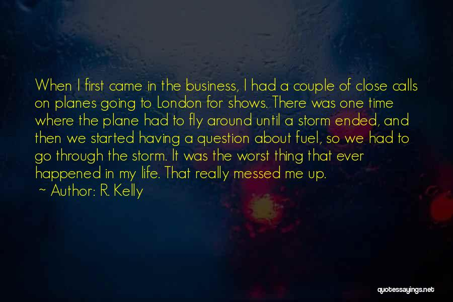 First Time In My Life Quotes By R. Kelly