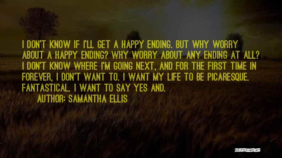 First Time In My Life Quotes By Samantha Ellis