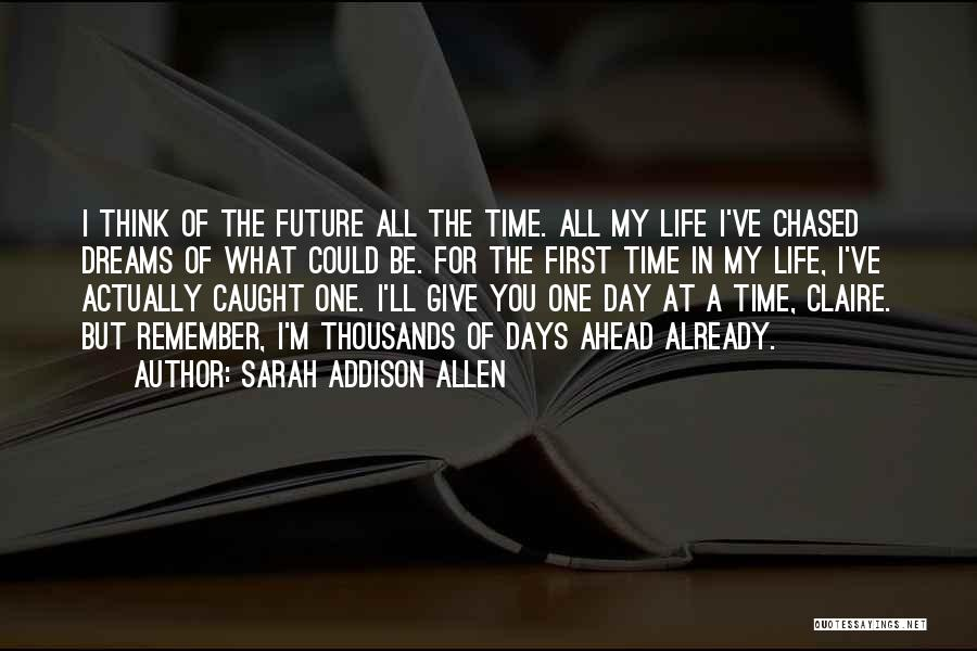 First Time In My Life Quotes By Sarah Addison Allen