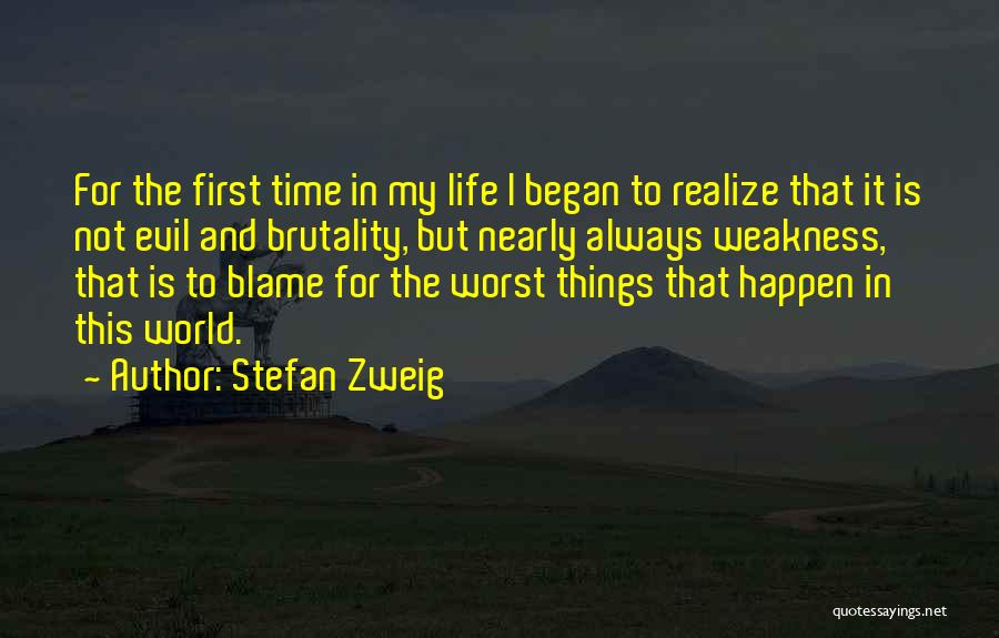 First Time In My Life Quotes By Stefan Zweig