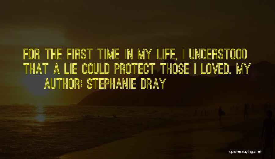 First Time In My Life Quotes By Stephanie Dray
