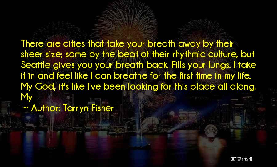 First Time In My Life Quotes By Tarryn Fisher