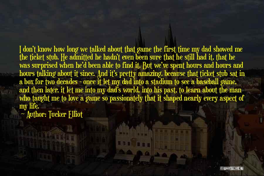 First Time In My Life Quotes By Tucker Elliot
