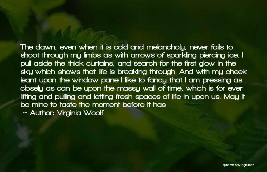 First Time In My Life Quotes By Virginia Woolf