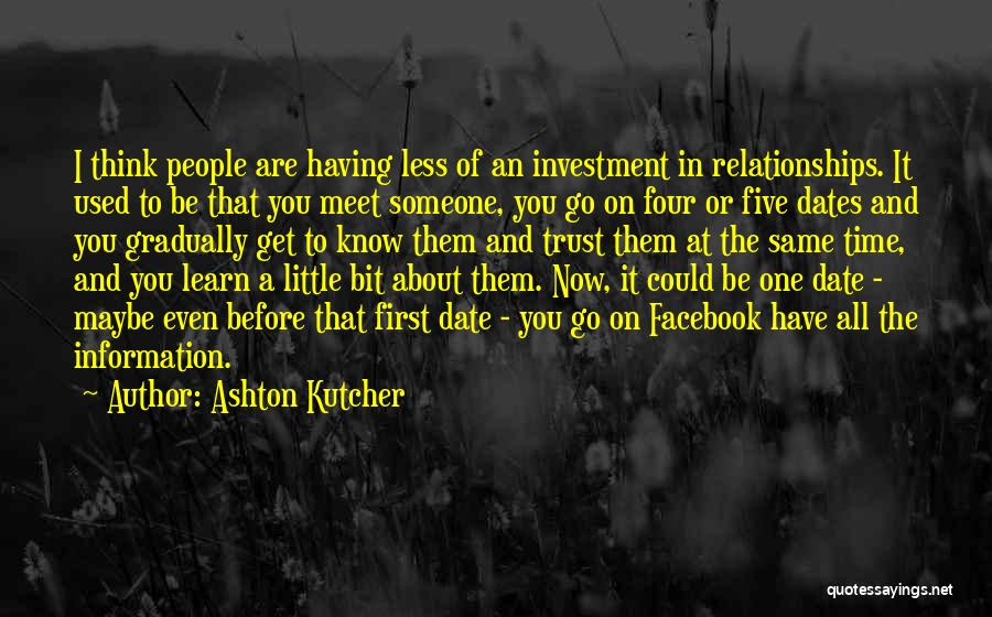 First Time Relationships Quotes By Ashton Kutcher