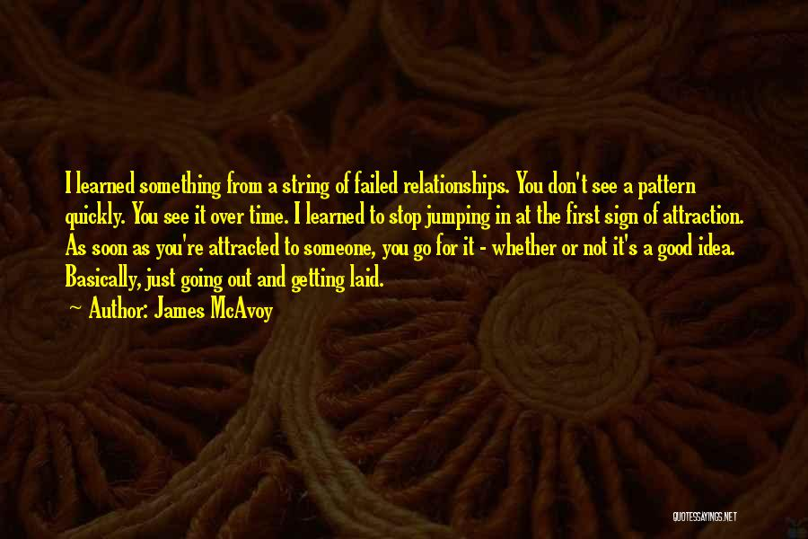 First Time Relationships Quotes By James McAvoy