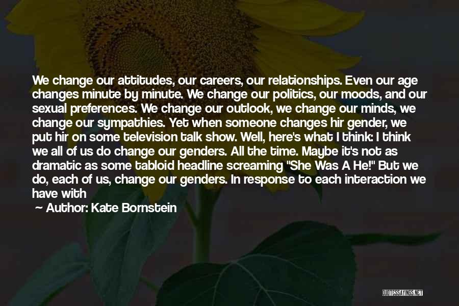 First Time Relationships Quotes By Kate Bornstein