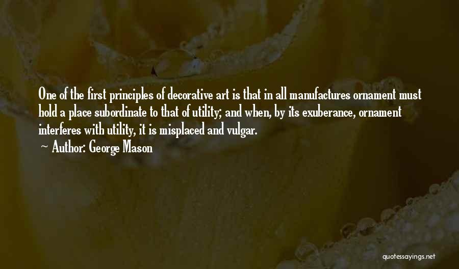 First Utility Quotes By George Mason
