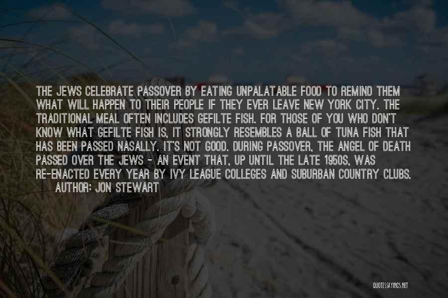 Fish Ball Quotes By Jon Stewart