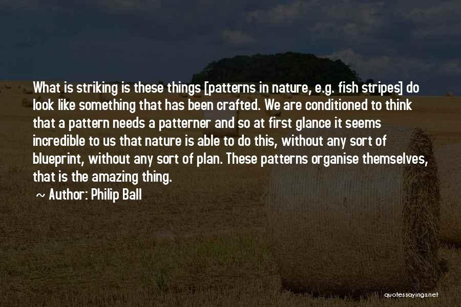 Fish Ball Quotes By Philip Ball