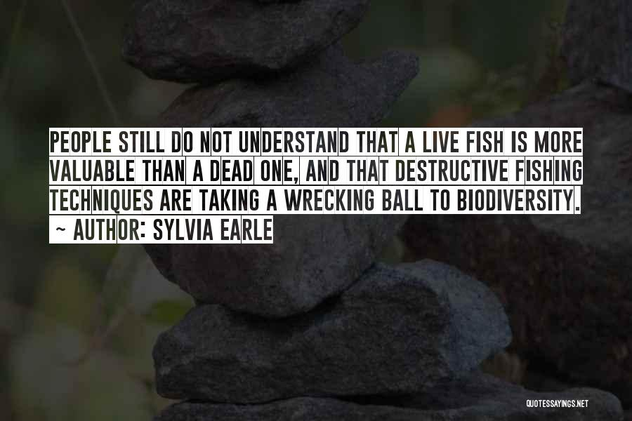 Fish Ball Quotes By Sylvia Earle