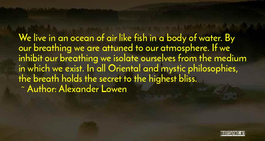 Fish In The Ocean Quotes By Alexander Lowen