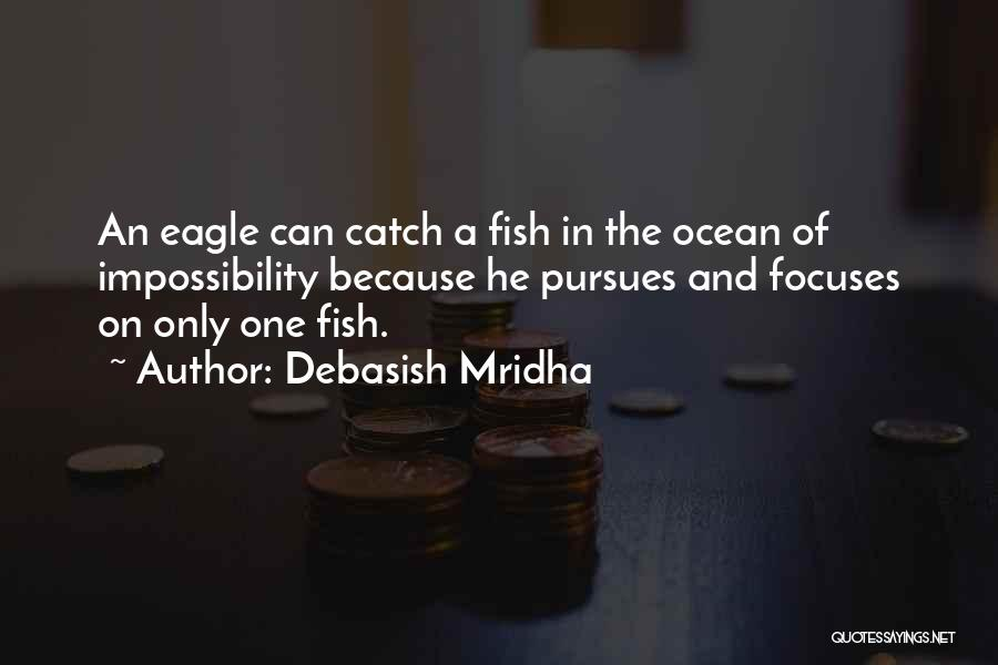 Fish In The Ocean Quotes By Debasish Mridha