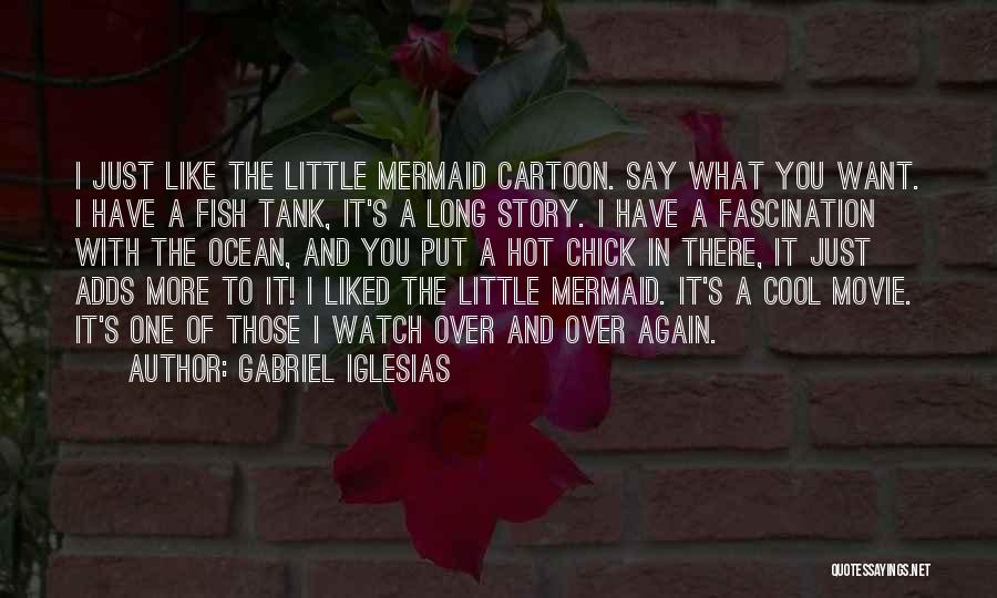 Fish In The Ocean Quotes By Gabriel Iglesias