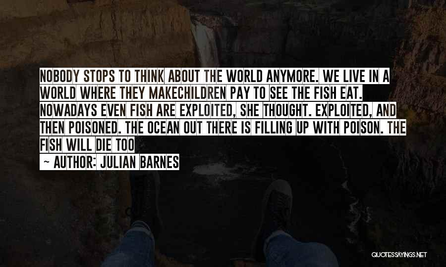 Fish In The Ocean Quotes By Julian Barnes
