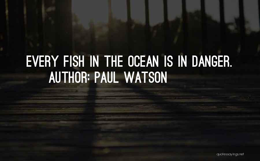 Fish In The Ocean Quotes By Paul Watson