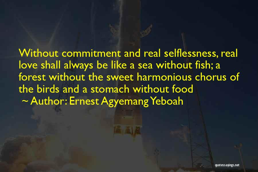 Fish In The Sea Love Quotes By Ernest Agyemang Yeboah