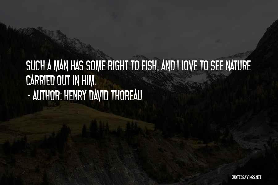 Fish In The Sea Love Quotes By Henry David Thoreau