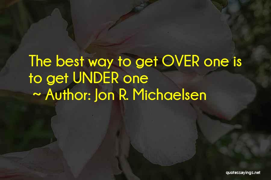 Fish In The Sea Love Quotes By Jon R. Michaelsen