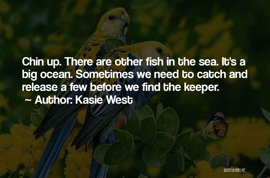 Fish In The Sea Love Quotes By Kasie West