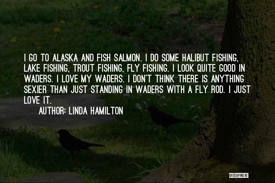 Fish In The Sea Love Quotes By Linda Hamilton