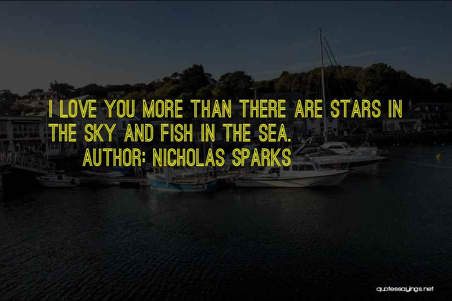 Fish In The Sea Love Quotes By Nicholas Sparks