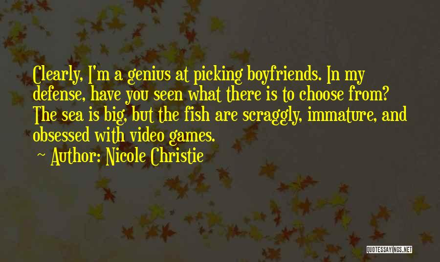 Fish In The Sea Love Quotes By Nicole Christie