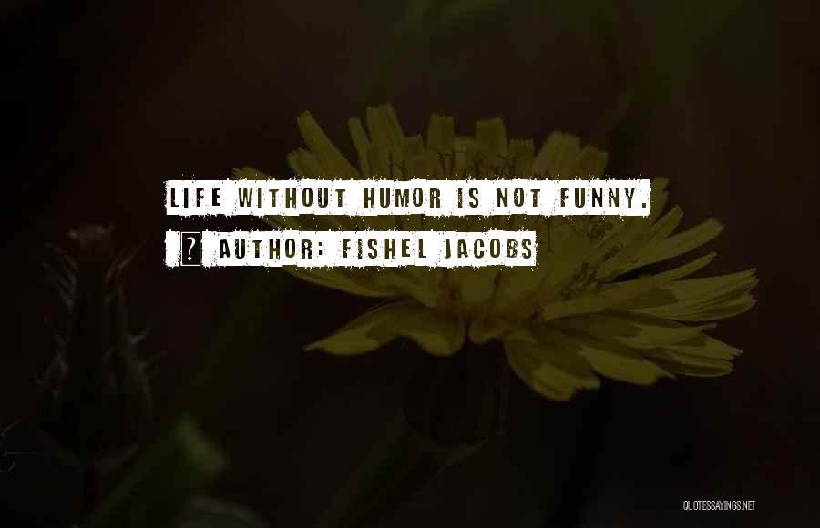 Fishel Jacobs Quotes 1794813