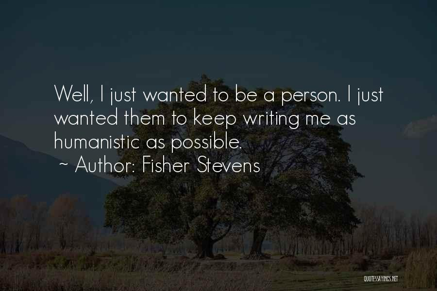 Fisher Stevens Quotes 1738566