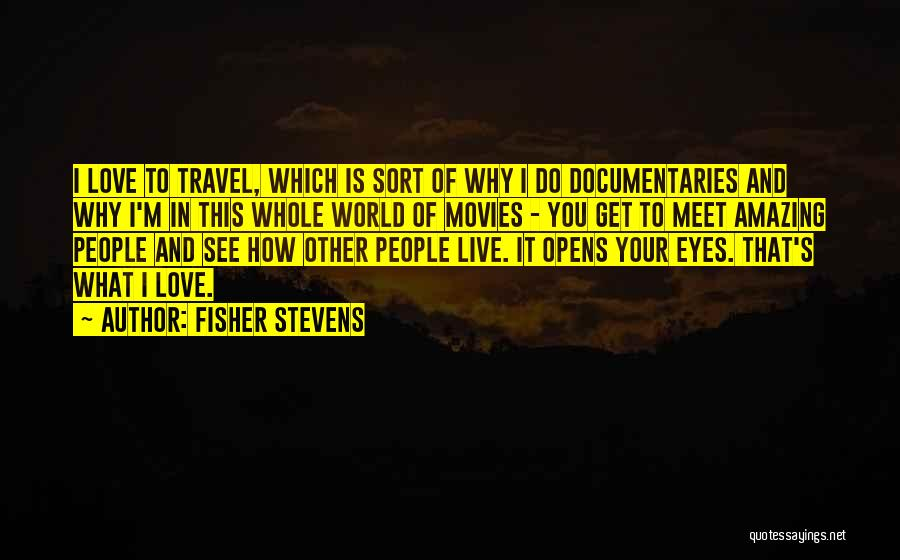 Fisher Stevens Quotes 1895745