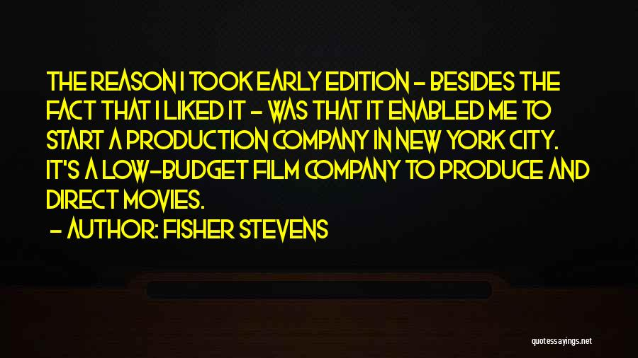 Fisher Stevens Quotes 612777