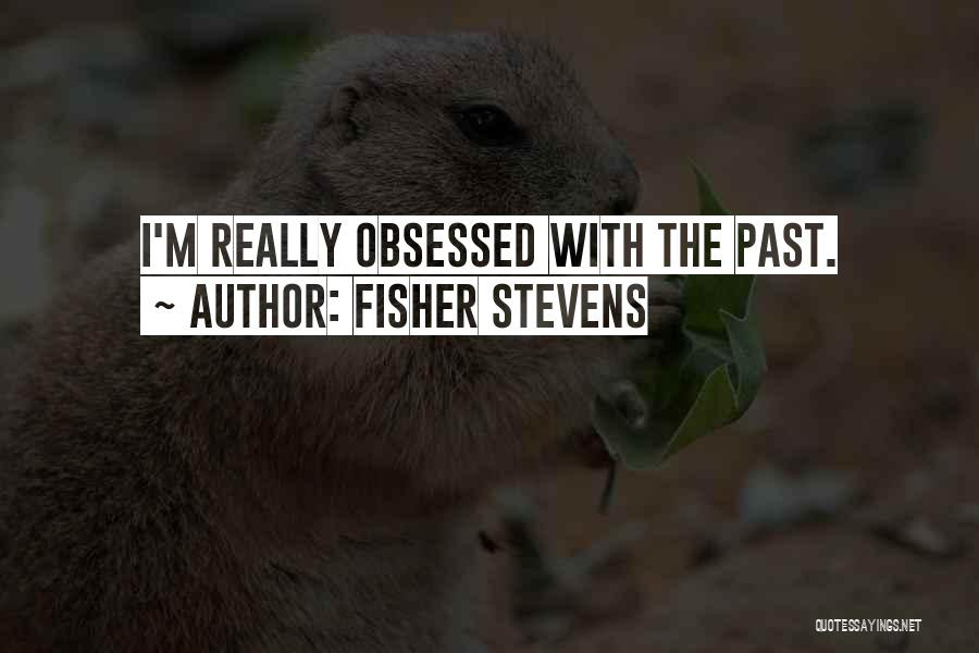 Fisher Stevens Quotes 979538