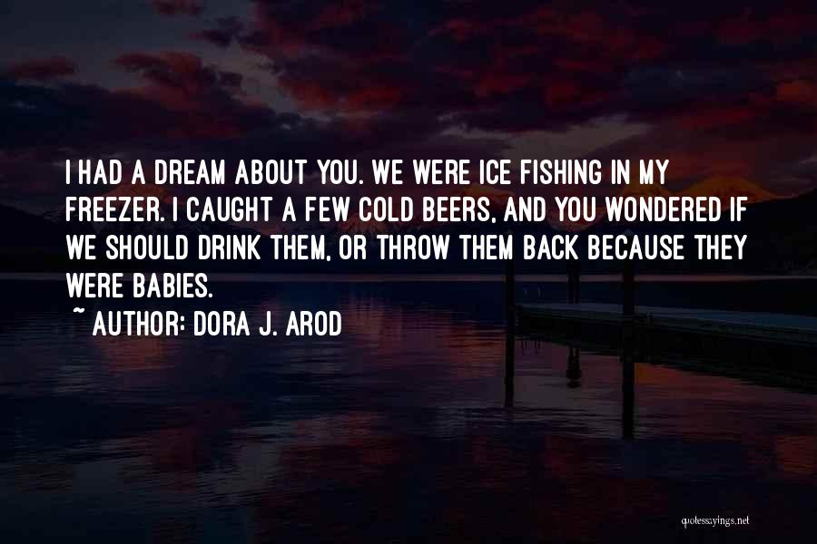 Fishing Funny Quotes By Dora J. Arod