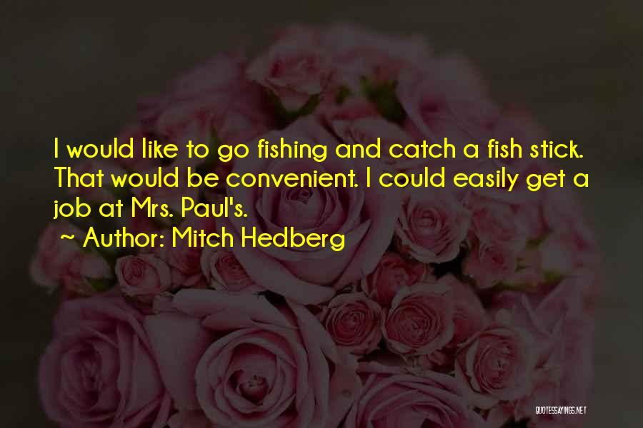 Fishing Funny Quotes By Mitch Hedberg