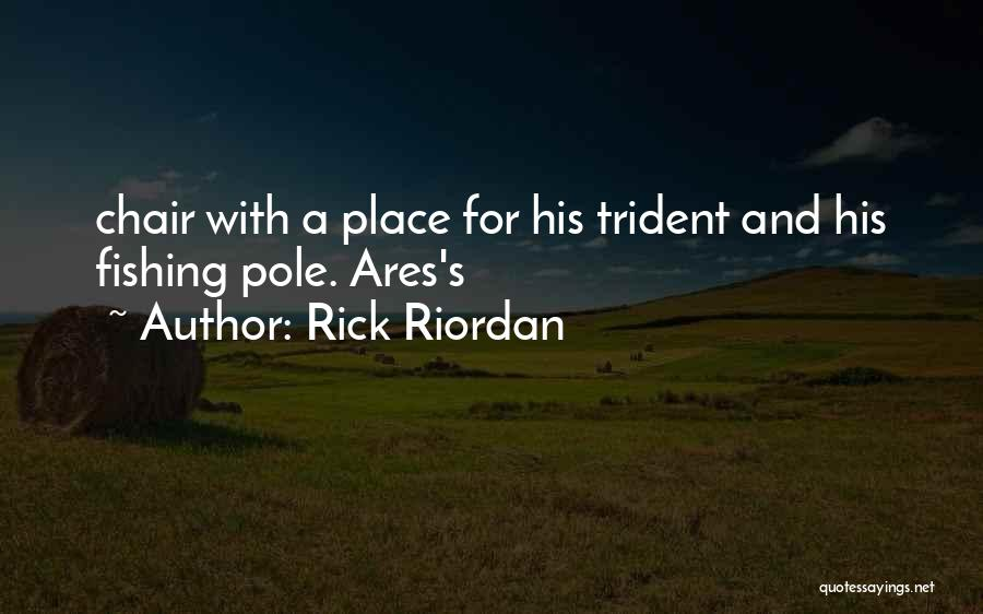 Fishing Pole Quotes By Rick Riordan