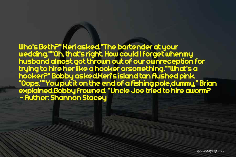Fishing Pole Quotes By Shannon Stacey