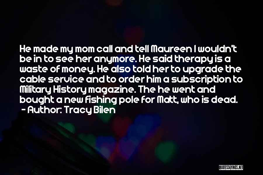 Fishing Pole Quotes By Tracy Bilen