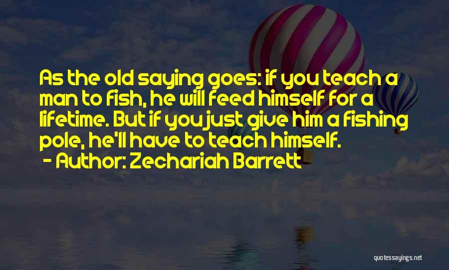 Fishing Pole Quotes By Zechariah Barrett